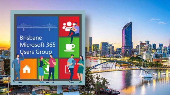 Brisbane Microsoft 365 Users Group – October Meetup 2019